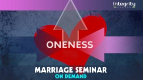 Oneness Marriage Conference | ON DEMAND