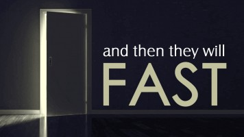 And Then They Will Fast