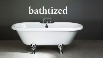 bathtized