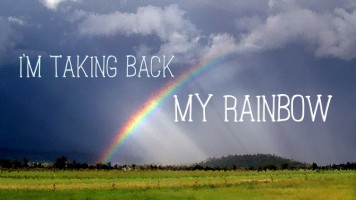 I'm Taking Back My Rainbow