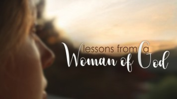 Lessons From A Woman Of God
