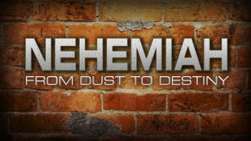 Nehemiah: From Dust To Destiny