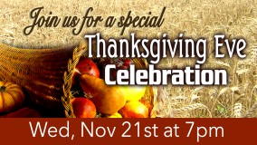 Thanksgiving Eve Celebration