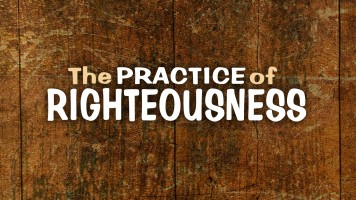 The Practice of Righteousness