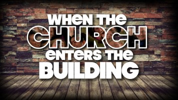 When The Church Enters The Building