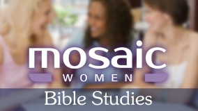 Mosaic Ladies Bible Studies